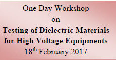 One Day Workshop on Testing of Dielectric Materials for High Voltage Equipment at SRICT, Valia